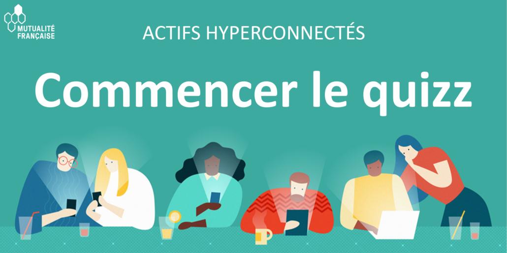 Quizz en ligne : êtes-vous un actif hyperconnecté ?
